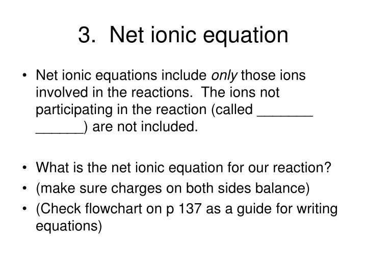 3.  Net ionic equation