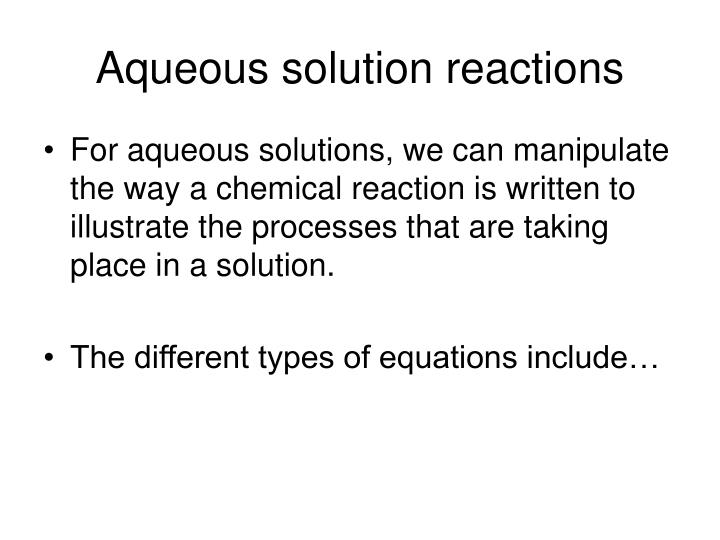 Aqueous solution reactions