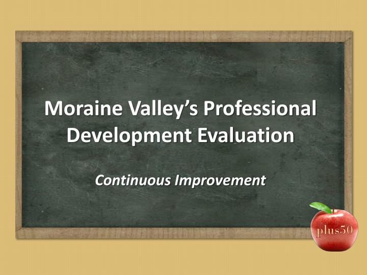 Moraine Valley's Professional Development Evaluation