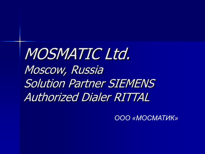 Mosmatic ltd moscow russia solution partner siemens authorized dialer rittal