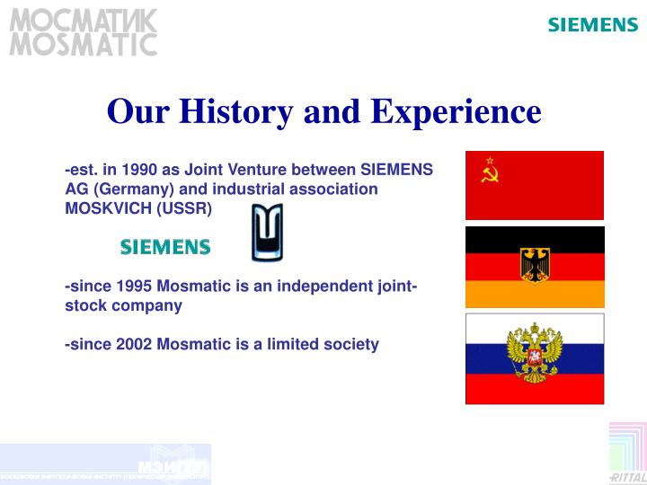 Our history and experience