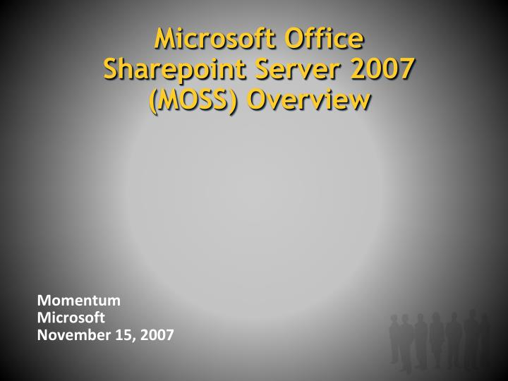 microsoft office sharepoint server 2007 moss overview n.