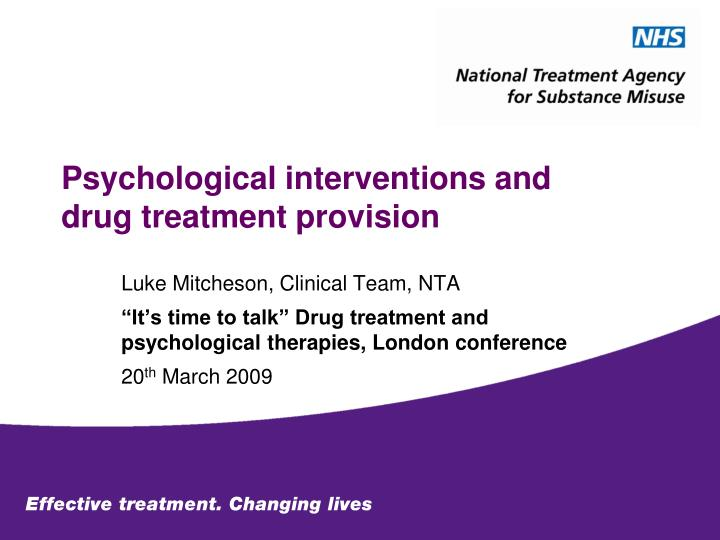 psychological interventions and drug treatment provision n.