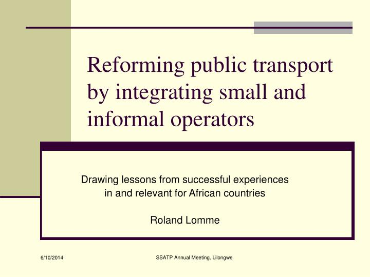 reforming public transport by integrating small and informal operators n.