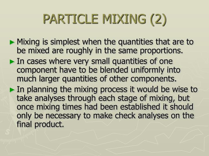 PARTICLE MIXING (2)