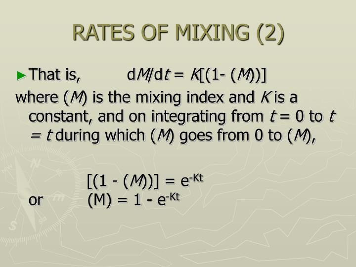 RATES OF MIXING (2)