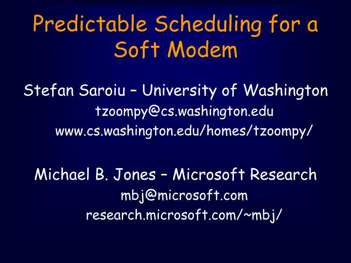 predictable scheduling for a soft modem n.