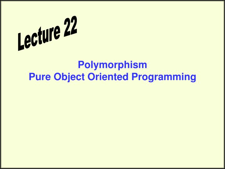 polymorphism pure object oriented programming n.
