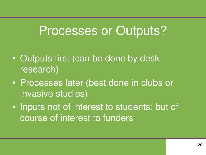 Processes or Outputs?