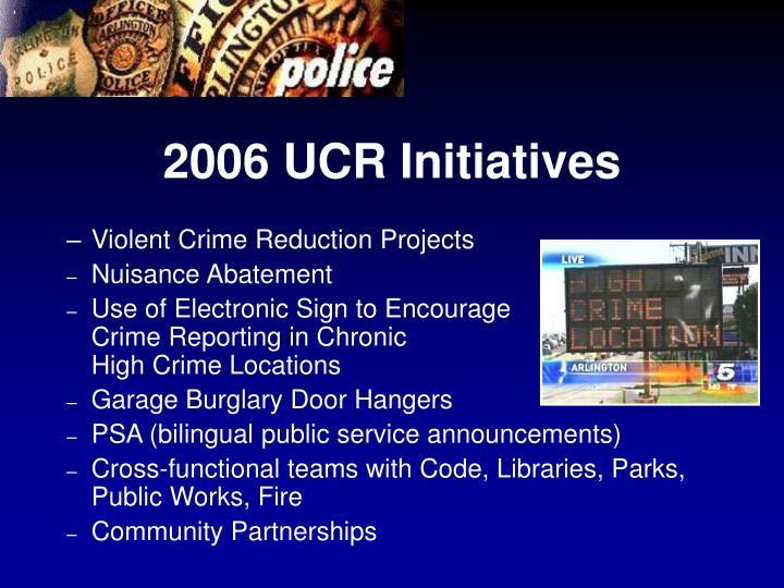 2006 UCR Initiatives