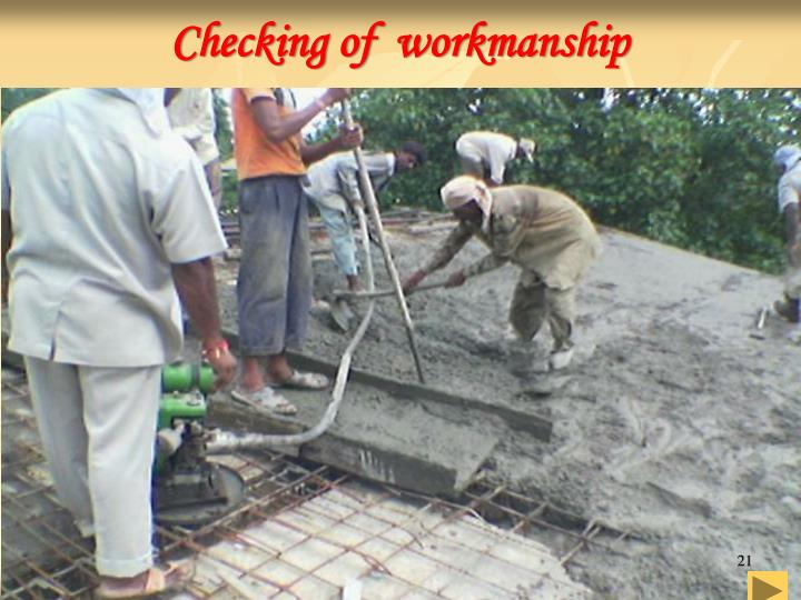 Checking of  workmanship