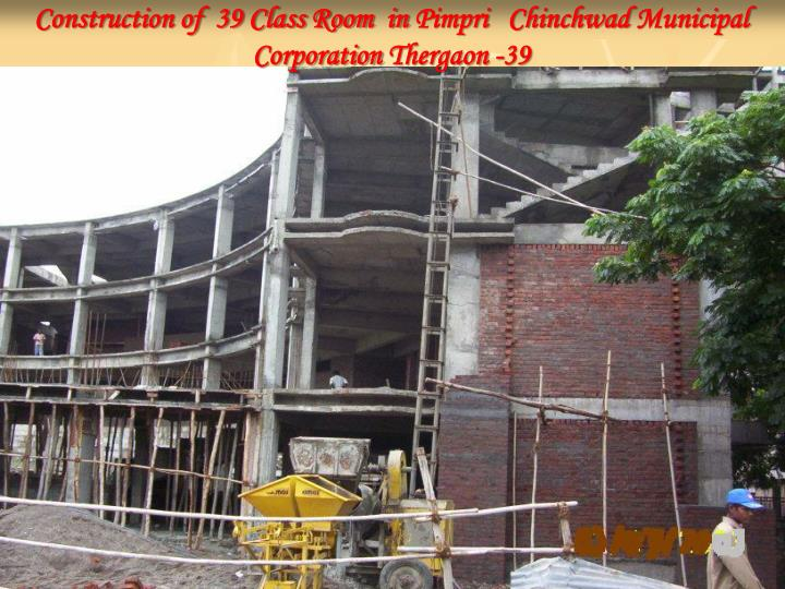 Construction of  39 Class Room  in