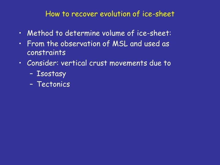 How to recover evolution of ice-sheet
