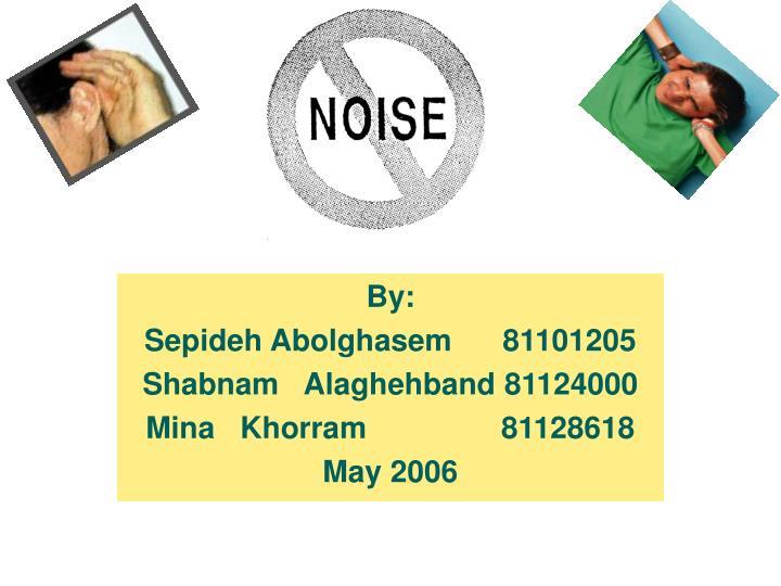 by sepideh abolghasem 81101205 shabnam alaghehband 81124000 mina khorram 81128618 may 2006 n.