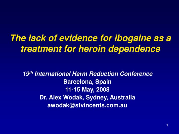the lack of evidence for ibogaine as a treatment for heroin dependence n.