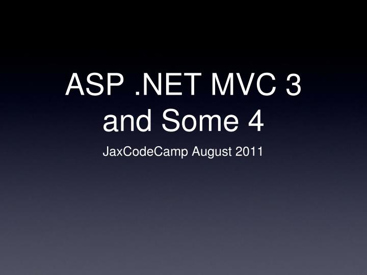 Asp net mvc 3 and some 4