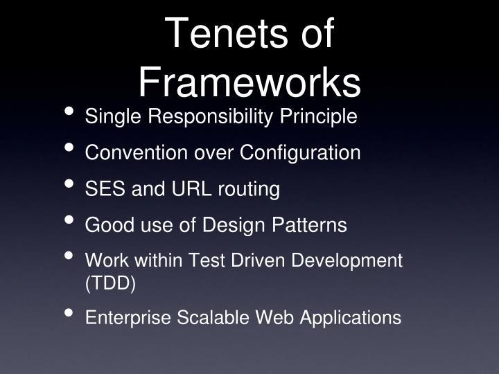 Tenets of Frameworks
