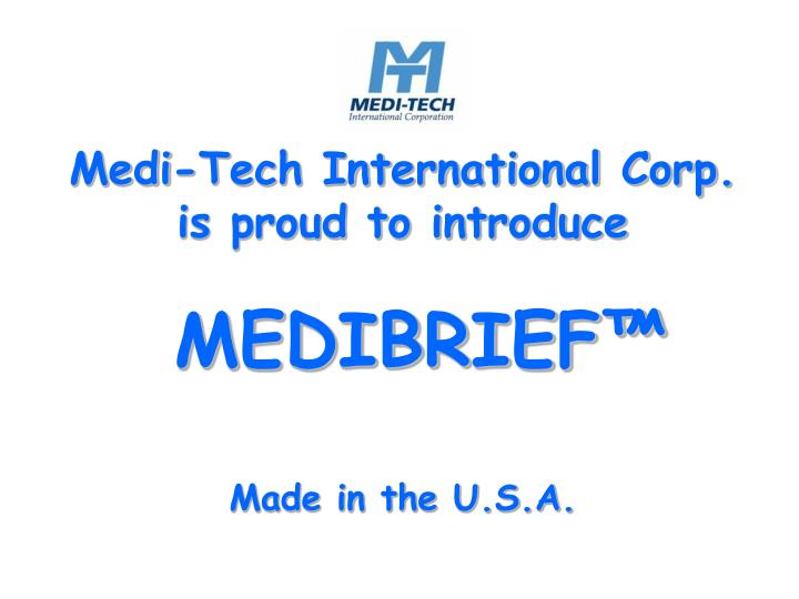 medi tech international corp is proud to introduce medibrief made in the u s a n.