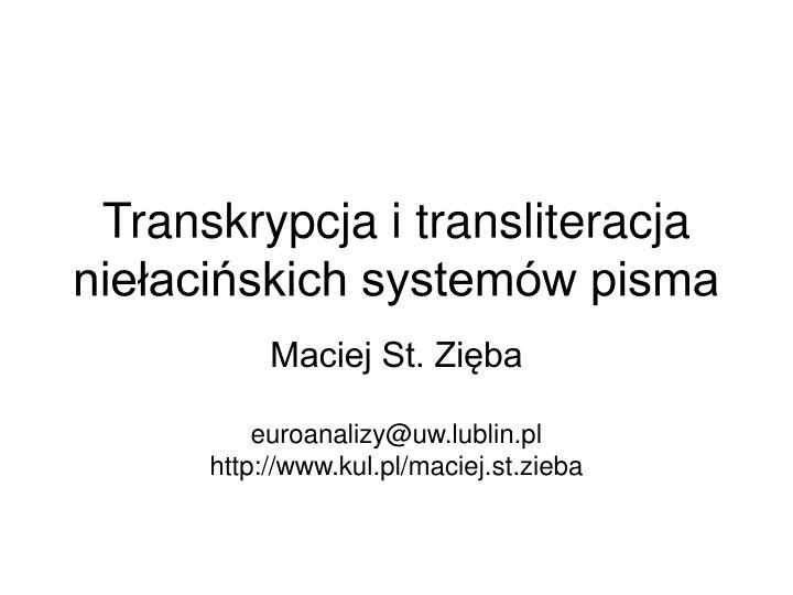 transkrypcja i transliteracja nie aci skich system w pisma n.
