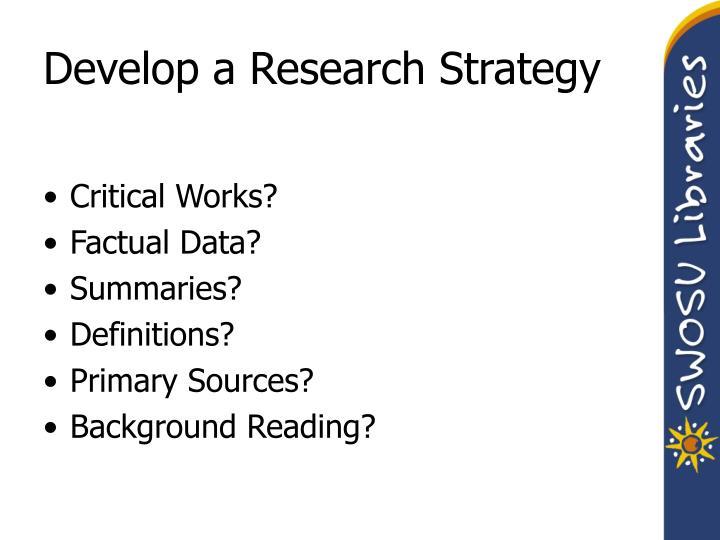 Develop a research strategy