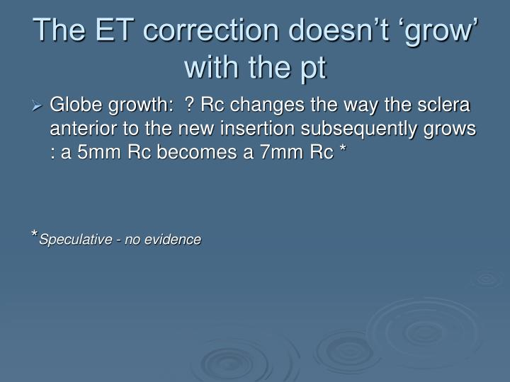 The ET correction doesn't 'grow' with the pt