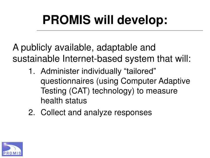 PROMIS will develop: