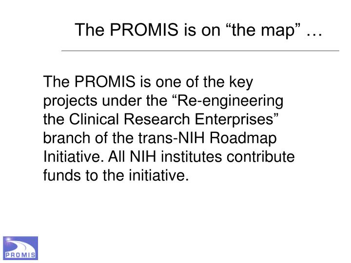 "The PROMIS is on ""the map"" …"