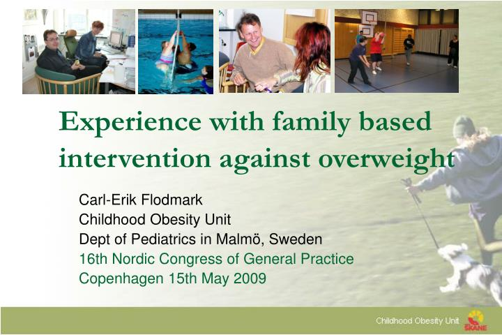 experience with family based intervention against overweight n.