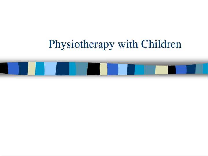 physiotherapy with children n.