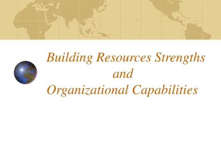 building resources strengths and organizational capabilities n.