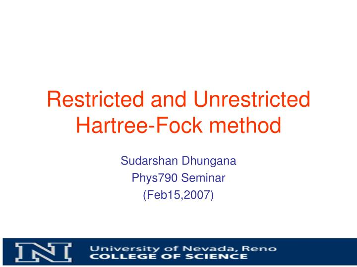 restricted and unrestricted hartree fock method n.