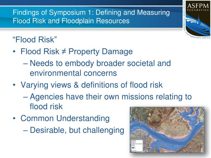 Findings of symposium 1 defining and measuring flood risk and floodplain resources