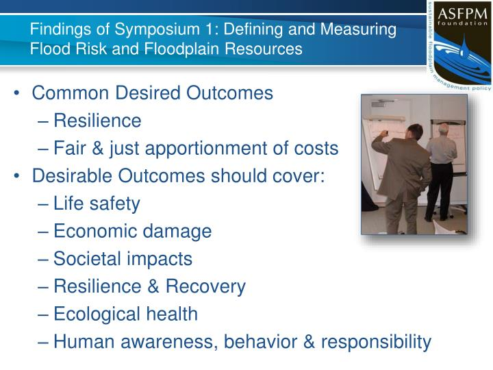 Findings of Symposium 1: Defining and Measuring Flood Risk and Floodplain Resources