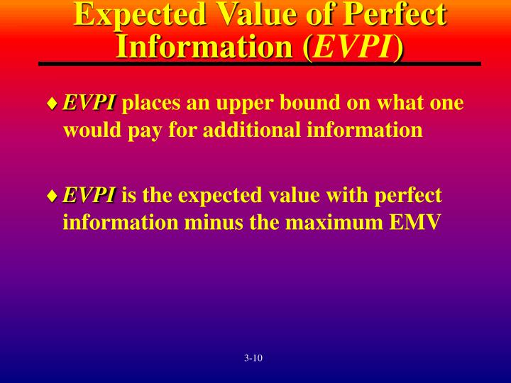 Expected Value of Perfect Information (