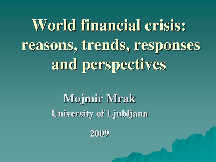 world financial crisis reasons trends responses and perspectives n.