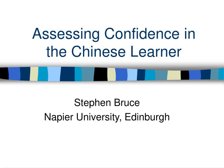assessing confidence in the chinese learner n.