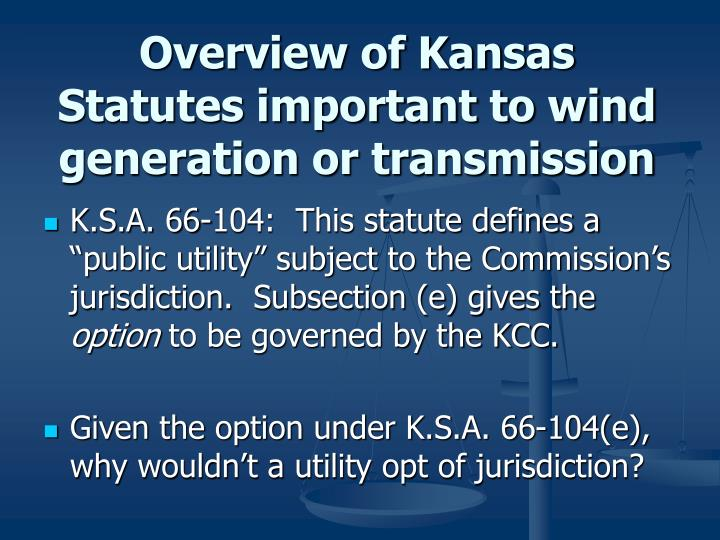 Overview of Kansas Statutes important to wind generation or transmission