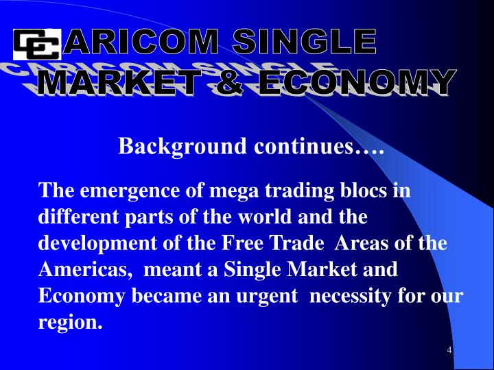 caricom and csme By peter richards when it was established in 1989, the caribbean community (caricom) single market and economy (csme) was intended to deepen the regional integration movement and to better respond to the challenges and opportunities presented by globalisation.