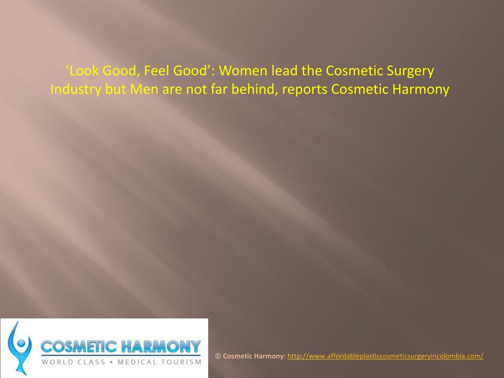 'Look Good, Feel Good': Women lead the Cosmetic Surgery Industry but Men are not far behind, reports Cosmetic Harmony