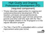 high quality and ongoing professional development pd
