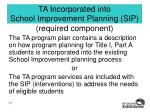 ta incorporated into school improvement planning sip