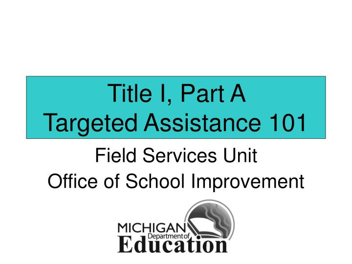 title i part a targeted assistance 101