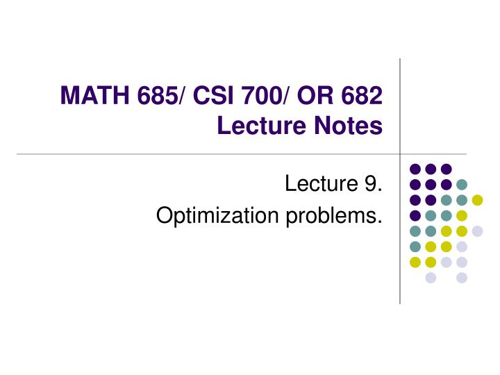 math 685 csi 700 or 682 lecture notes n.