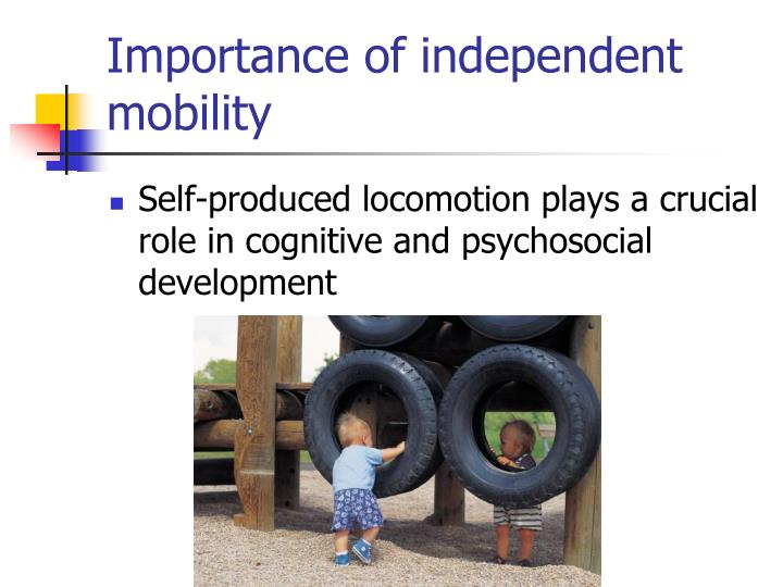 Importance of independent mobility