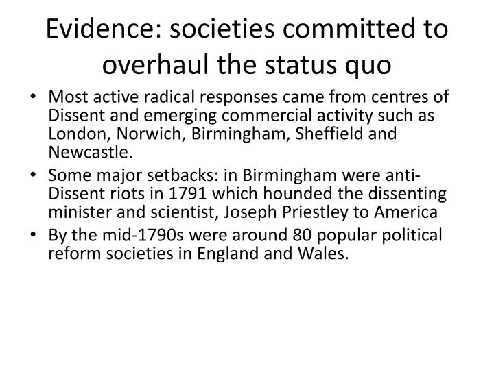 Evidence: societies committed to overhaul the status quo