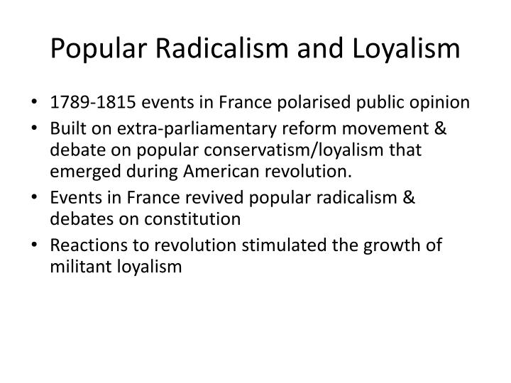 Popular radicalism and loyalism