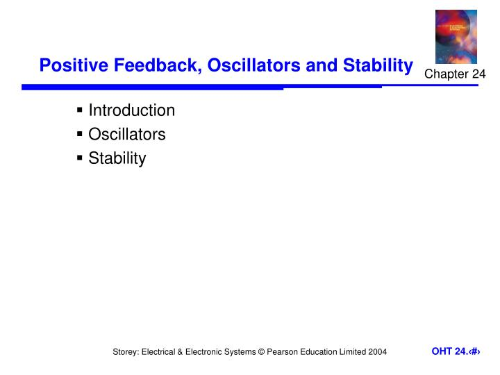 Positive feedback oscillators and stability