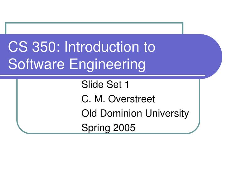 cs 350 introduction to software engineering n.