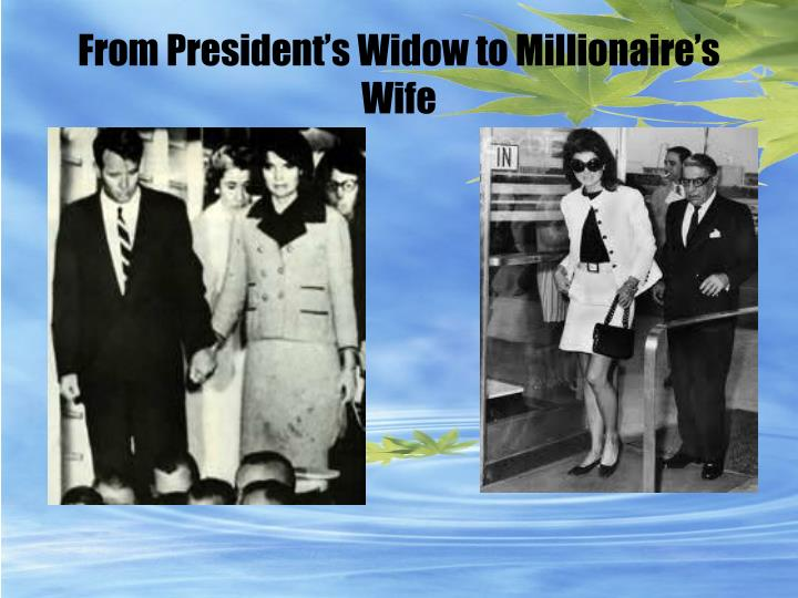 From President's Widow to Millionaire's Wife