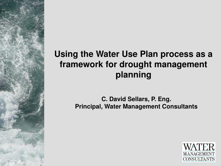 using the water use plan process as a framework for drought management planning n.